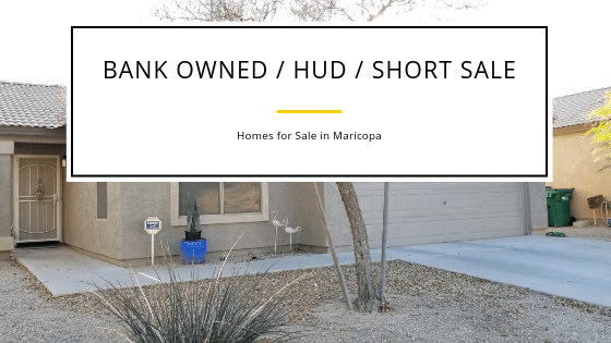 Bank owned or HUD Homes for Sale in Maricopa - SellMyMaricopaHome com