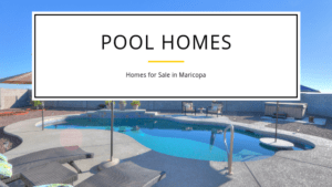 Pool Homes for Sale in Maricopa